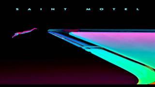 Saint Motel - My Type【HQ】