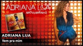 Adriana Lua - Vem pra mim