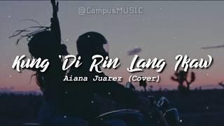 Kung 'Di Rin Lang Ikaw | Aiana Juarez (Cover)