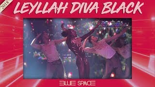 Blue Space Ofical - Leyllah Diva Black e Ballet - 29.04.18