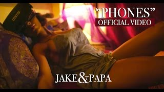 "Jake&Papa - ""Phones"" (Official Video)"
