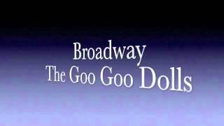 Broadway-The Goo Goo Dolls