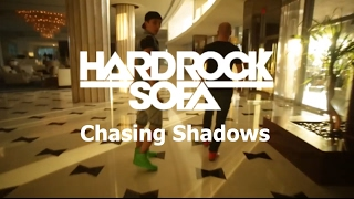 Shapov vs Hard Rock Sofa - Chasing Shadows
