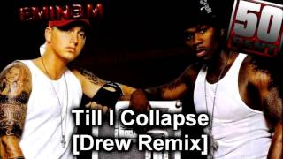 Eminem & 50 Cent - Till I Collapse [Drew Remix]