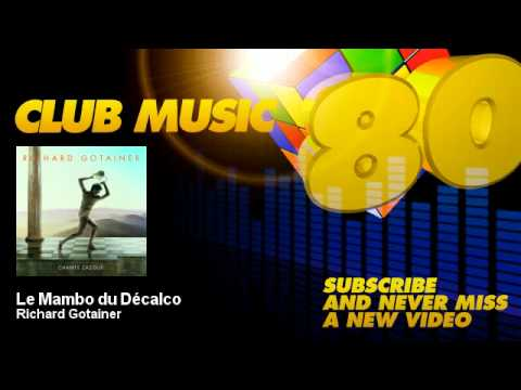 richard-gotainer-le-mambo-du-decalco-clubmusic80s-clubmusic80s