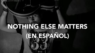 Nothing Else Matters en Español - Metallica (Cover by Iskiam)