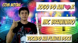 JOGO DO AMOR - Mc Bruninho - TOCADO NA FLAUTA DOCE ( Com notas )