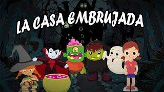 """Cancion Infantil 👻""""LA CASA EMBRUJADA""""👻 - Canciones Infantiles Halloween"""