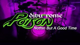 Poison - Nothin But A Good Time (Drum Cover)