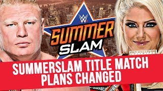 SummerSlam Title Match Plans Changed