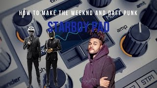 How To Make The Weeknd & Daft Punk Starboy Pad  Spire