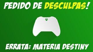 PEDIDO DE DESCULPAS !!! ERRATA MATÉRIA SOBRE O DESTINY