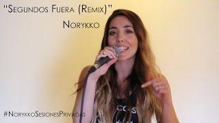 "Norykko - ""Segundos fuera"" (Remix) (#NorykkoSesionesPrivadas)"
