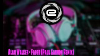 Alan Walker - Faded (Paul Gannon Remix)