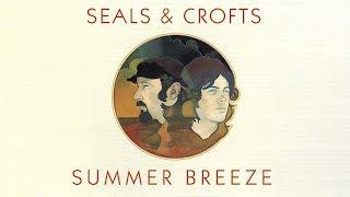 Seals & Crofts - Summer Breeze (Official Audio)