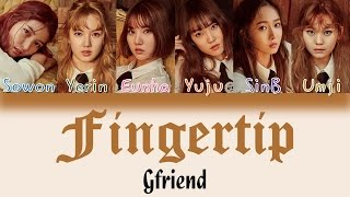 GFRIEND (여자친구) - FINGERTIP [HAN|ROM|ENG Color Coded Lyrics]