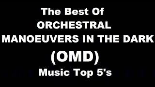 The Best of Orchestral Manoeuvres in the Dark (OMD) - Top 5