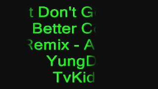 Mac G - It Don't Get No Better Cover Remix(Hmong Rap) - Angz ft YungD , TvKidd