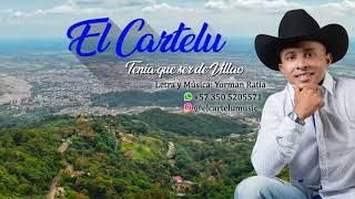 EL CARTELUO - Tenía que Ser de Villao