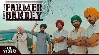 FARMER BANDEY :  Rabbi Pannu | Burj Shah Group | Brand B | Latest Punjabi Songs 2018