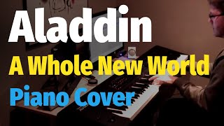 Aladdin - A Whole New World (Movie version) - Piano Cover
