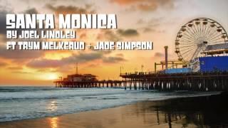 Santa Monica - Joel Lindley ft Trym + Jade