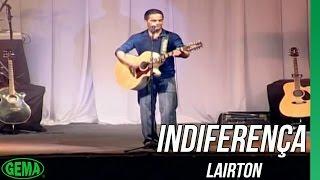 Lairton - Indiferença  (DVD ao vivo em Santa Inês Vol.1)