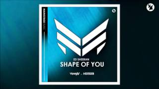 Ed Sheeran - Shape Of You (W&W Festival Mix vs. Hardwell Bigroom Edit)