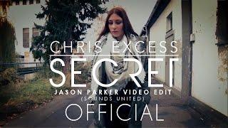 Chris Excess  - Secret (Jason Parker Video Edit) [Official Video]