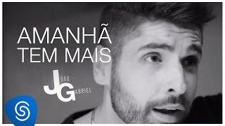 João Gabriel part. Maiara e Maraisa - Amanhã Tem Mais (Álbum Mais de Mim) [Vídeo Oficial]