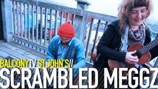SCRAMBLED MEGGZ - I LEFT MY HEART IN SWITZERLAND (BalconyTV)