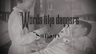 "Words Like Daggers  -  ""Surgery"" (Lyric Video)"