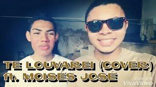 Edson Miranda & Moisés José - Te louvarei (Cover. Davi Sacer)