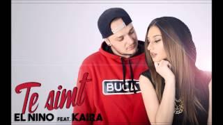 El Nino feat. Kaira - Te simt (prod. Criminalle)