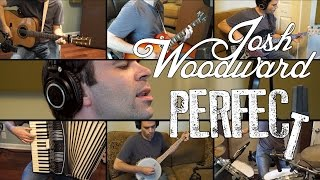 "Josh Woodward: ""Perfect"" (Official Video)"