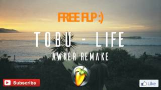 Tobu - Life (Awker Remake with FL Studio 11) + Free FLP 85% Original Quality