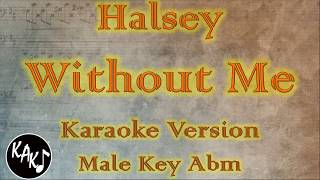 Halsey - Without Me Karaoke Instrumental Lyrics Cover Male Key Abm