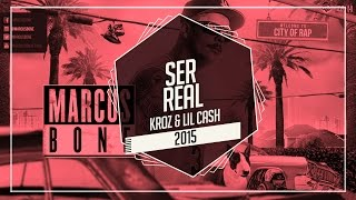 Ser real-Kroz Part. Lill Cash (2015)