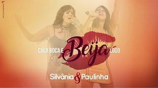 CALA BOCA E BEIJA LOGO - SILVÂNIA & PAULINHA (Áudio Oficial)