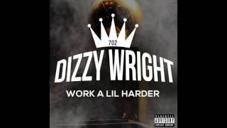 Dizzy Wright - Work A Lil Harder (Prod by Alex Lustig)