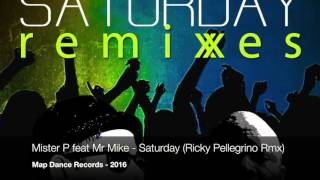 Mister P feat Mr Mike - Saturday (Ricky Pellegrino Remix) MAP DANCE 2016