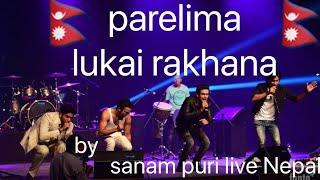 PARELIMA LUKAI RAKHA || 1974 AD || SANAM PURI LIVE IN NEPAL || 2018 LATEST