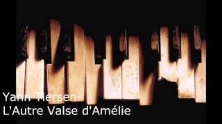 Yann Tiersen - L'autre Valse d'Amélie (HQ) Piano