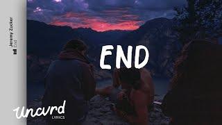Jeremy Zucker - End (Lyrics / Lyric Video) width=