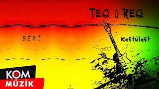 Teq Û Req - Beri (Özlem)