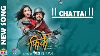 CHATTAI | New Nepali Movie FIRKE Song-2017 | Feat. Suleman Shankar, Christie Paudel