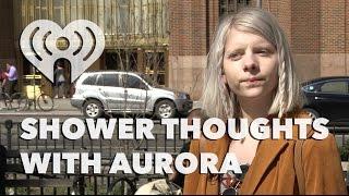 AURORA - Shower Thoughts
