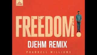 Pharrell Williams  - Freedom [DJEHM REMIX]