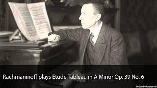 Rachmaninoff plays Etude Tableau in A Minor Op. 39 No. 6