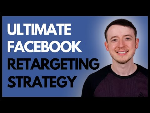 The ULTIMATE Facebook Retargeting Strategy